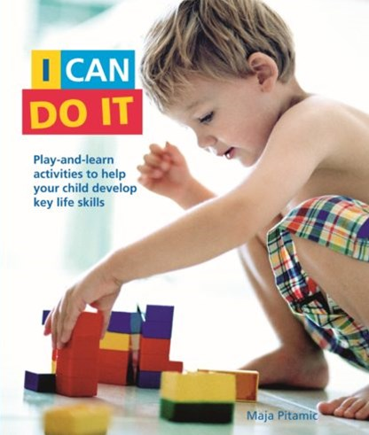I Can Do it: Play and learn activities to help your child discove