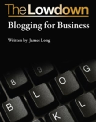 Lowdown: Blogging for Business