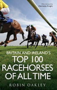 (ebook) Britain and Ireland's Top 100 Racehorses of All Time - Pets & Nature Domestic animals