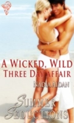 Wicked, Wild Three Day Affair