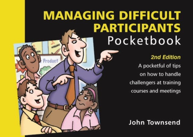 Managing Difficult Participants Pocketbook