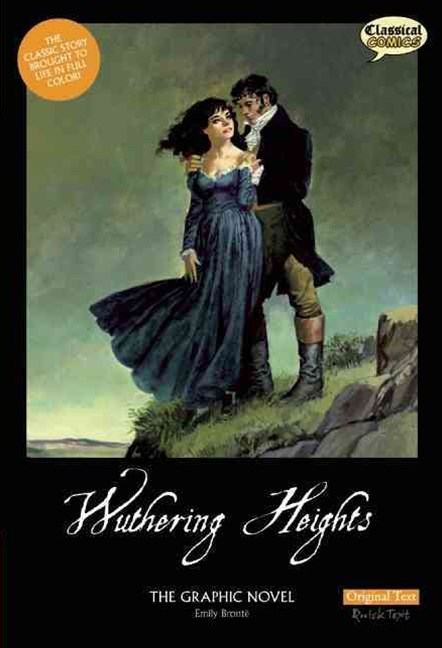 Wuthering Heights the Graphic Novel - Original Text
