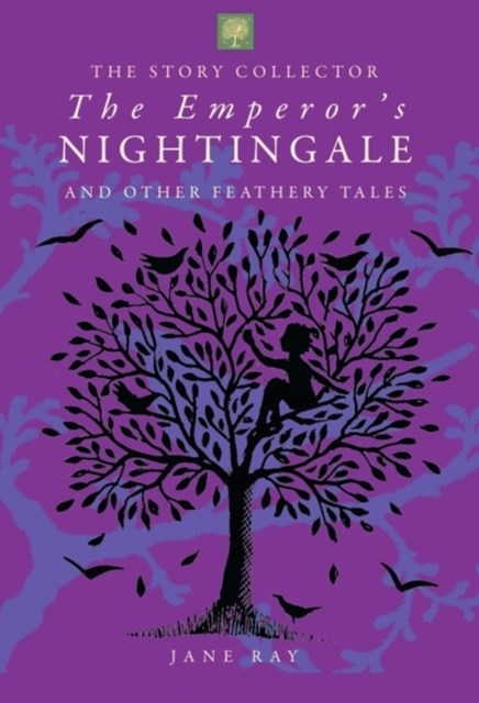 Emperor's Nightingale and Other Feathery Tales