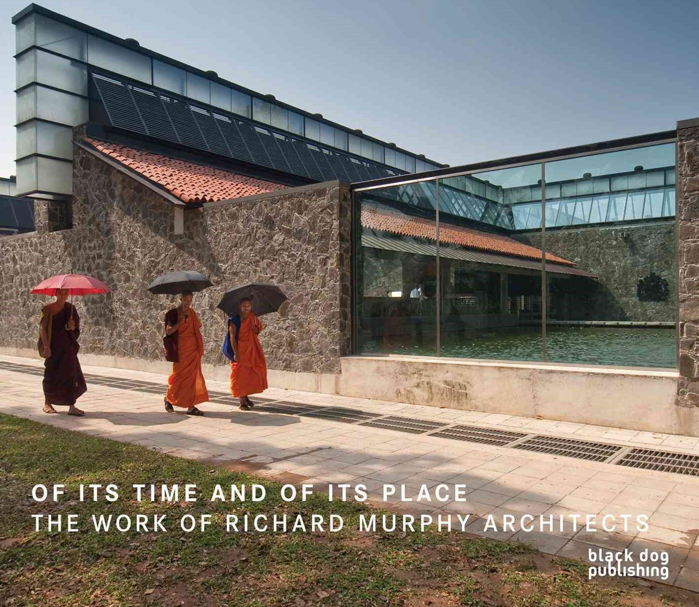 Of Its Time and of Its Place : The Work of Richard Murphy Architects