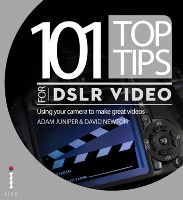 (ebook) 101 Top Tips for DSLR Video