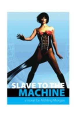 Slave to the Machine