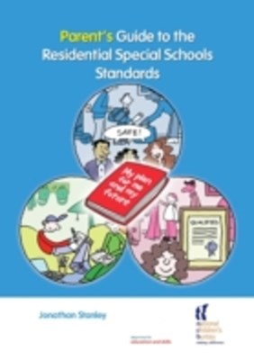 Parent's Guide to the Residential Special Schools Standards