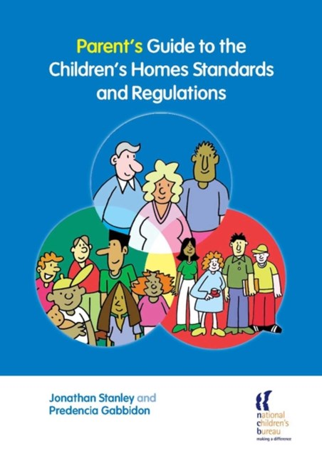 Parent's Guide to the Children's Homes Standards and Regulations
