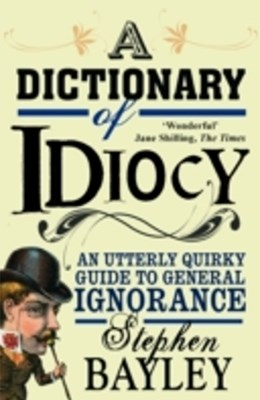 Dictionary of Idiocy