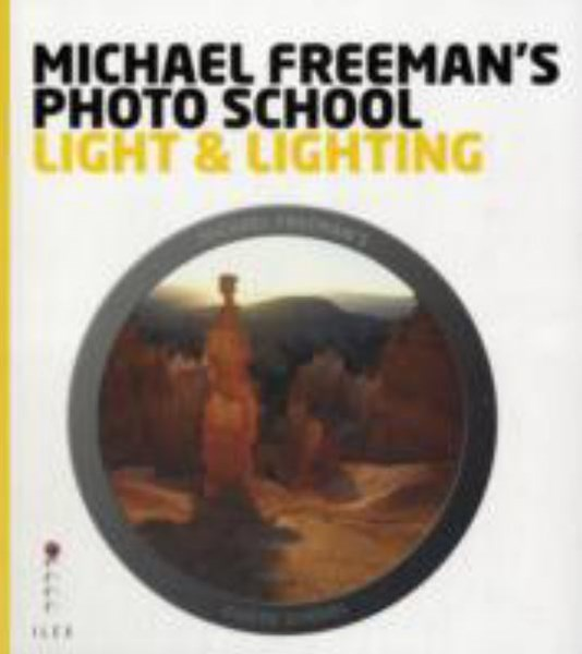Michael Freeman's Photo School: Light and Lighting