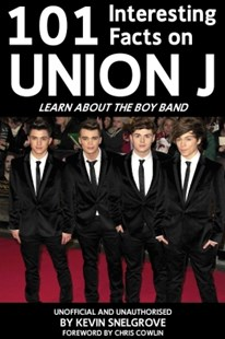 (ebook) 101 Interesting Facts on Union J - Biographies General Biographies