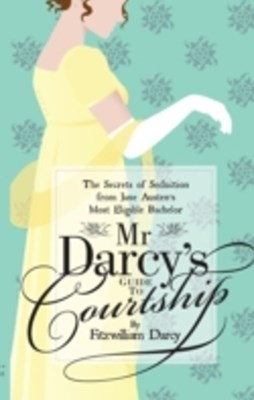 (ebook) Mr Darcy's Guide to Courtship