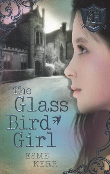 Knight's Haddon: #1 Glass Bird Girl
