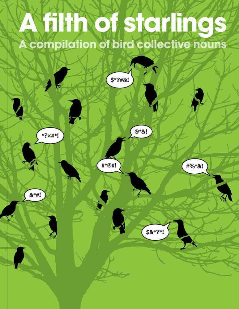 Filth of Starlings: A Compilation of Bird Collective Nouns