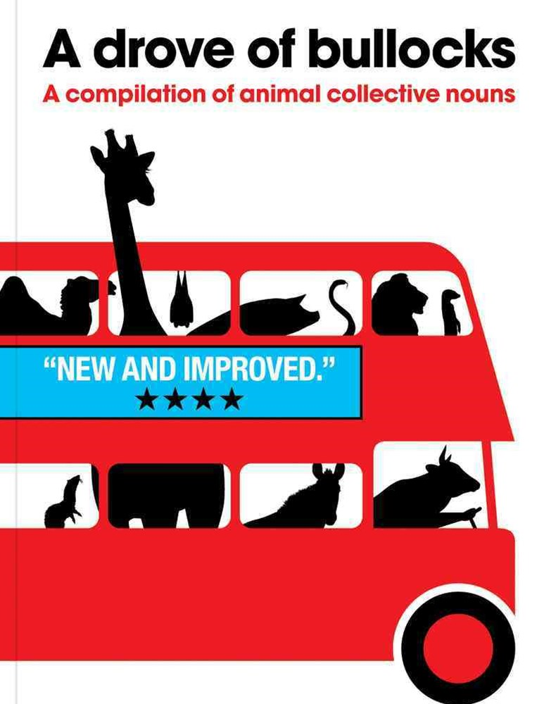 Drove of Bullocks: A Compilation of Animal Collective Nouns