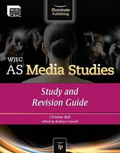 WJEC AS Media Studies: Study and Revision Guide by Christine Bell (9781908682000) - PaperBack - Social Sciences Sociology