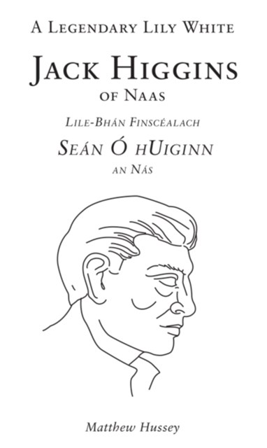 A Legendary Lily White, Jack Higgins of Naas