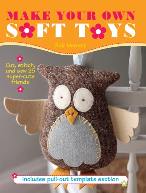 Make Your Own Soft Toys