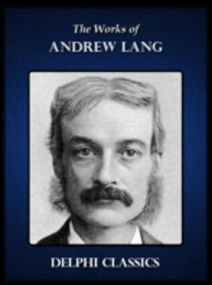 (ebook) Delphi Works of Andrew Lang (Illustrated)