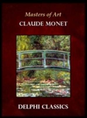 Collected Works of Claude Monet (Delphi Classics)