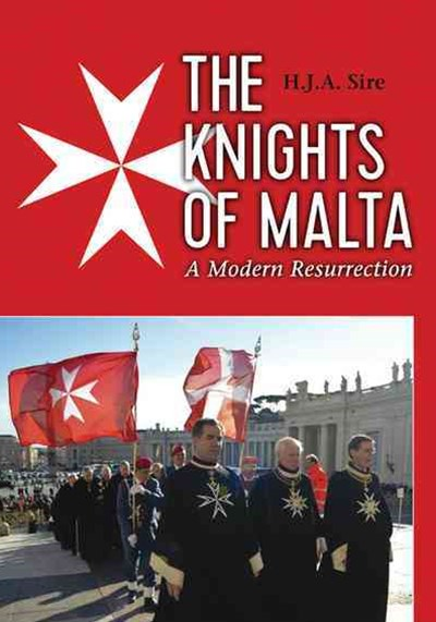 The Knights of Malta: A Modern Resurrection