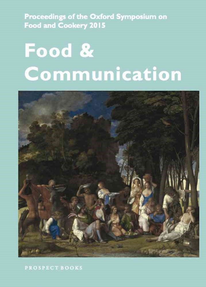 Food and Communication: Proceedings of the Oxford Symposium on Food 2015