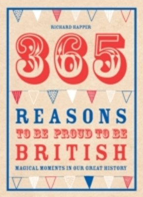 (ebook) 365 Reasons To Be Proud To Be British
