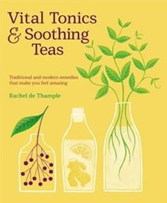 Vital Tonics & Soothing Teas