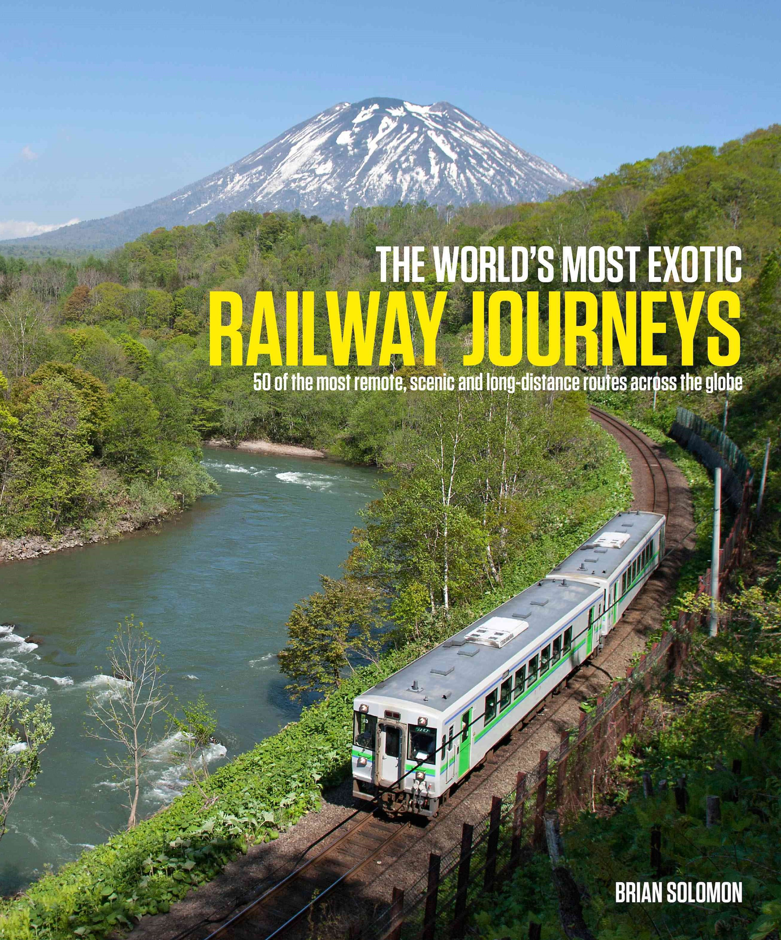 World's Most Exotic Railway Journeys H/C