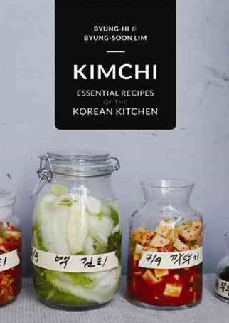 Kimchi: Essential Flavours of the Korean Kitchen