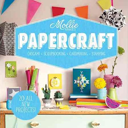 Mollie Makes: Papercraft - Origami. Scrapbooking. Cardmaking.Stamping.