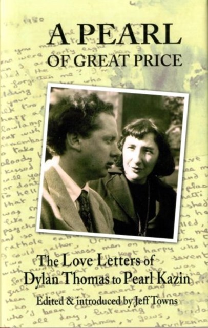 A Pearl of Great Price - The Love Letters of Dylan Thomas