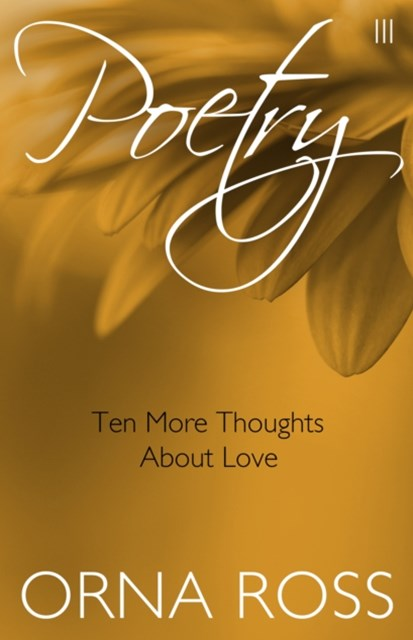 Poetry III - Ten More Thoughts about Love
