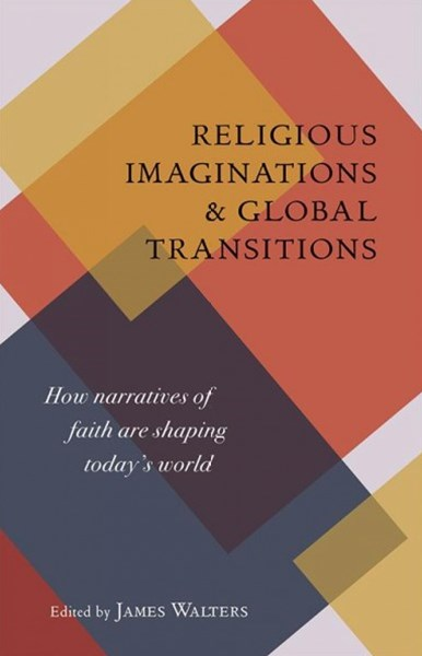 Religious Imaginations and Global Transitions