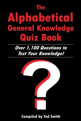 The Alphabetical General Knowledge Quiz Book