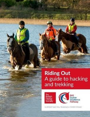 BHS Riding Out : A Guide to Hacking and Trekking