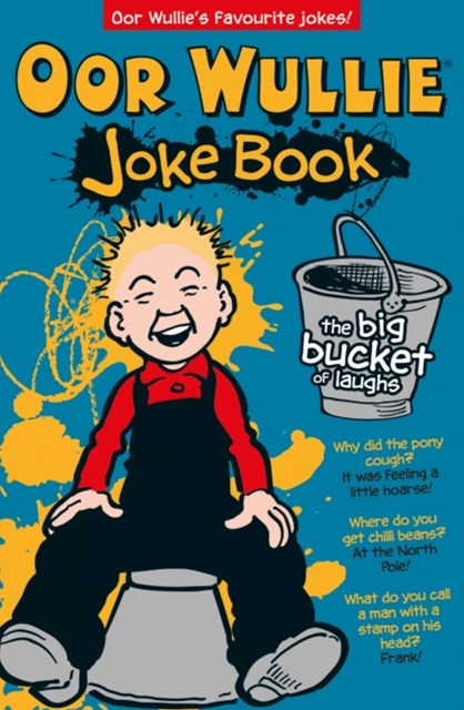 Oor Wullie's Big Bucket Of Laughs Joke Book - Fair Maks Ye Laugh