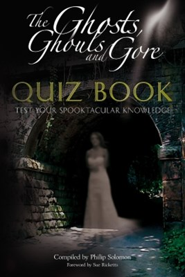 The Ghosts, Ghouls and Gore Quiz Book