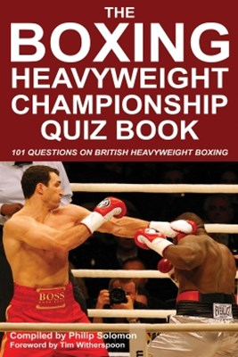 The Boxing Heavyweight Championship Quiz Book
