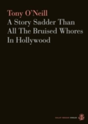 (ebook) Story Sadder Than All The Bruised Whores In Hollywood
