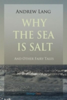(ebook) Why the Sea is Salt and Other Fairy Tales