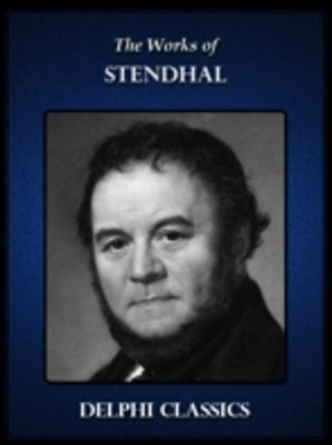 Delphi Complete Works of Stendhal (Illustrated)
