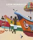 Leon Morrocco: A Painter's Journey