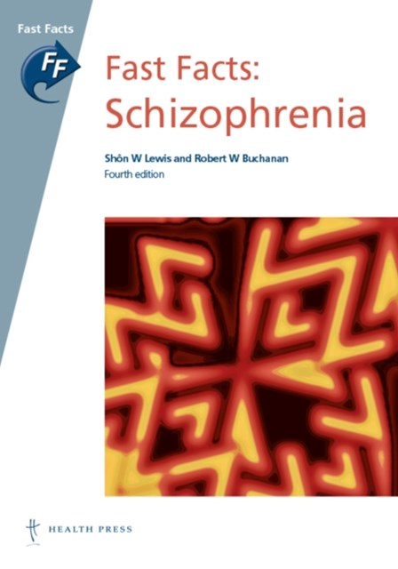 Fast Facts: Schizophrenia