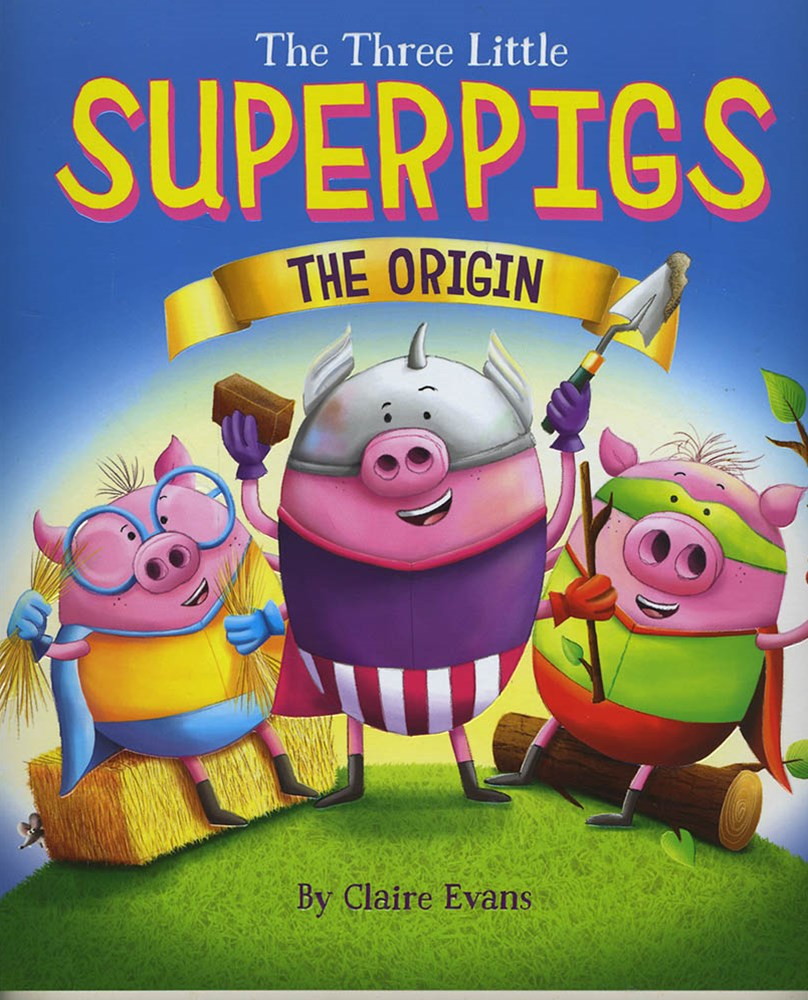 The Three Little Superpigs - The Origin