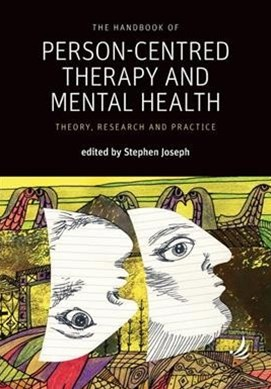 Handbook of Person-Centred Therapy and Mental Health: Theory, research and practice