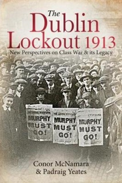 The Dublin Lockout, 1913