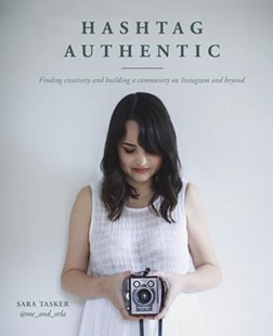 Hashtag Authentic by Sara Tasker (9781911127611) - HardCover - Art & Architecture Photography - Pictorial