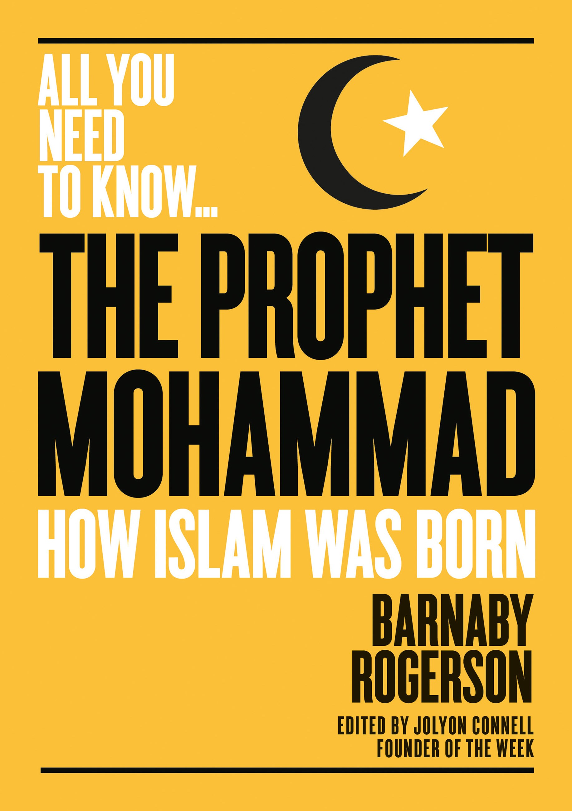 The Prophet Mohammed (All You Need to Know)