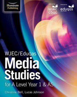 WJEC/Eduqas Media Studies for A Level Year 1 & AS by Christine Bell, Lucas Johnson (9781911208105) - PaperBack - Social Sciences Sociology